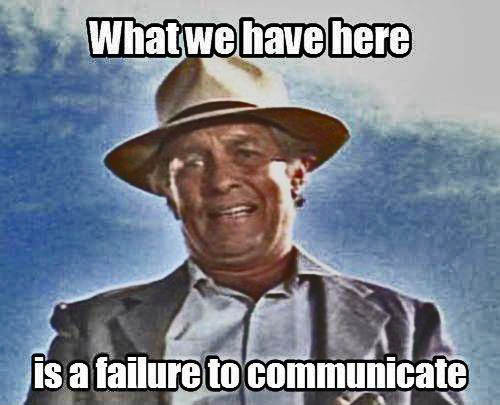 what-we-have-here-is-a-failure-to-communicate-quote-2.jpg